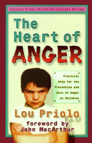 The Heart of Anger by Lou Priolo