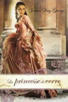 La princesse de verre (Princess #2)