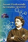 Swami Vivekananda: An Intuitive Scientist