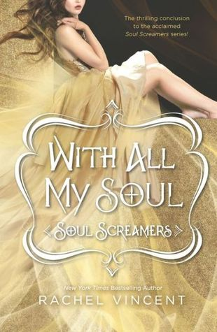 Download With All My Soul Soul Screamers 7 By Rachel Vincent
