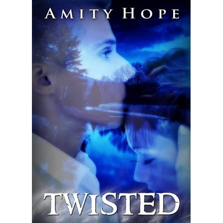 Read Twisted By Amity Hope