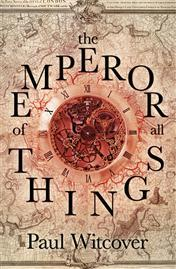 The Emperor of All Things (Daniel Quare, #1)
