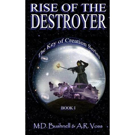 Rise of the Destroyer (The Key of Creation, #1) by A R  Voss