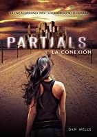 Partials: La conexión (Partials, #1)
