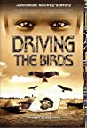Driving the Birds by Russell Traughber