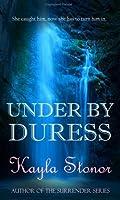 Under By Duress