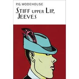 Stiff Upper Lip, Jeeves (Jeeves, #13) by P G  Wodehouse