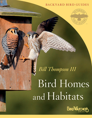 Bird Homes and Habitats by Bill Thompson III
