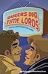 Queers Dig Time Lords by Sigrid Ellis