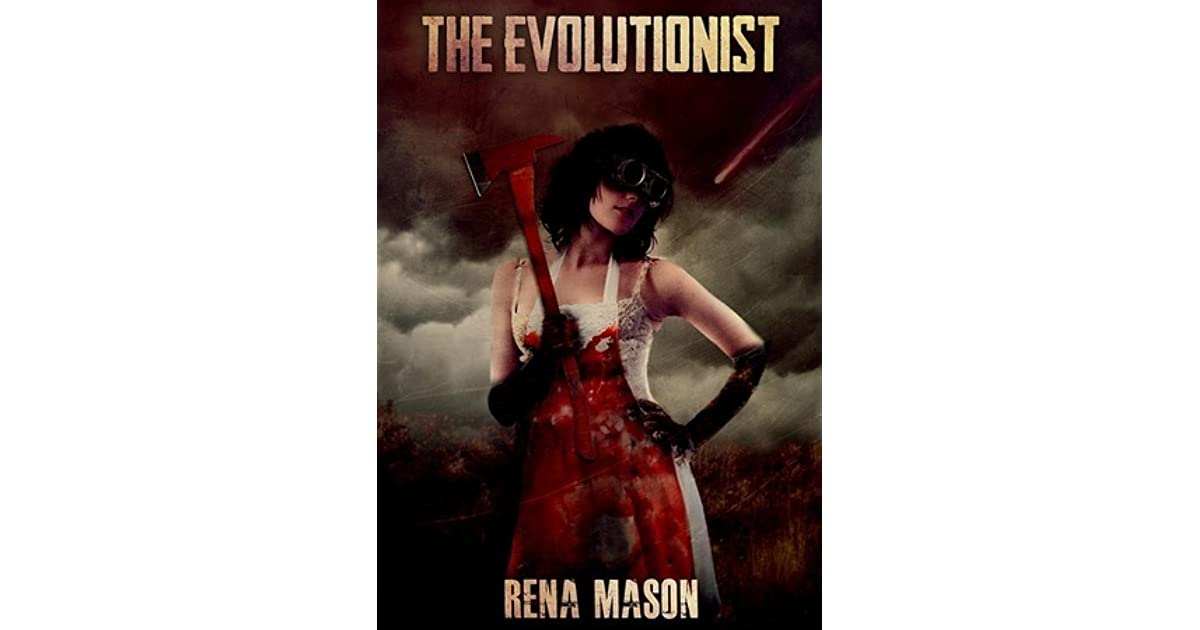 The Evolutionist by Rena Mason
