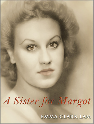 A Sister for Margot by Emma Clark Lam