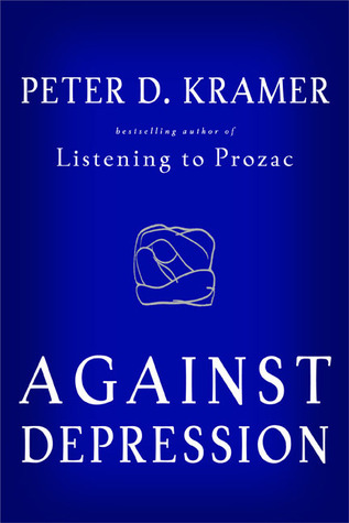 against depression by peter d kramer