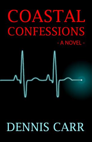 COASTAL CONFESSIONS by Dennis  Carr