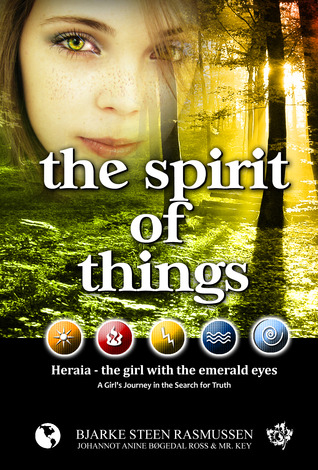 The Spirit of Things - A Girl's Journey in the Search for Truth (The Girl with the Emerald Eyes)