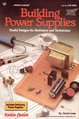 Building Power Supplies, Useful Designs for Hobbyists and Technicians