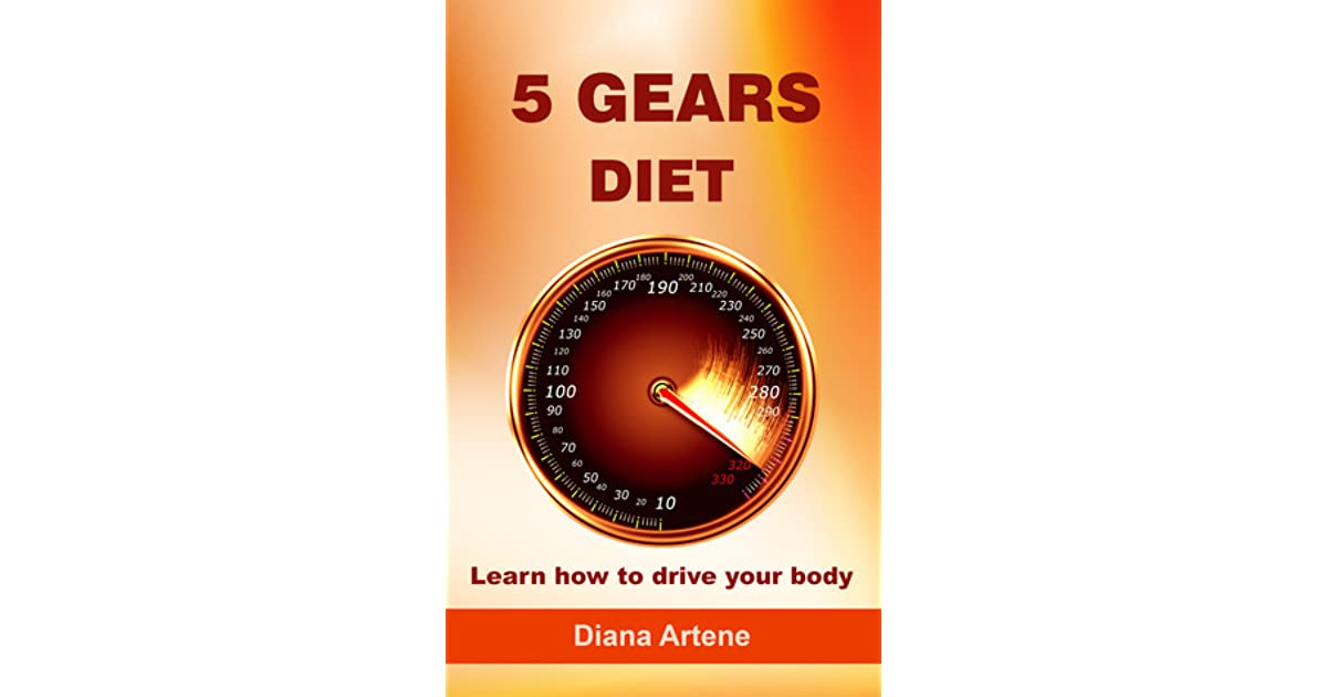 5 gears diet learn how to drive your body by diana artene fandeluxe Images