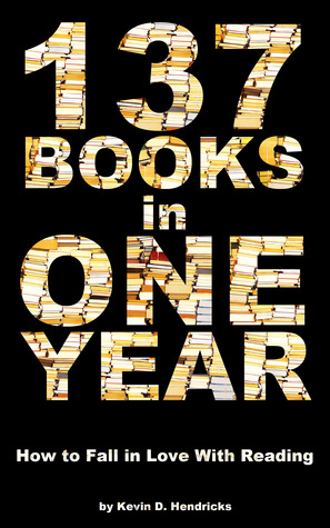 137 Books in One Year by Kevin D. Hendricks