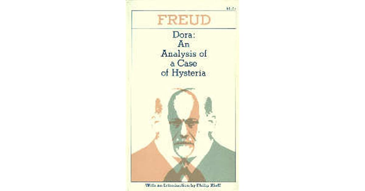 Dora An Analysis Of A Case Of Hysteria By Sigmund Freud