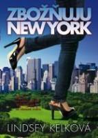 Zbožňuju New York by Lindsey Kelk