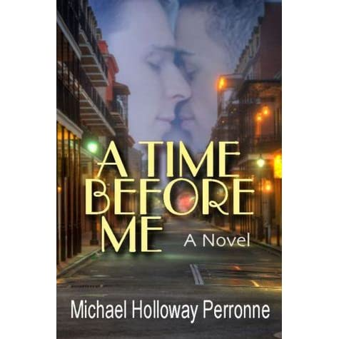 A Time Before Me By Michael Holloway Perronne