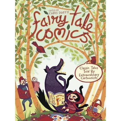 Fairy Tale Comics: Classic Tales Told by Extraordinary