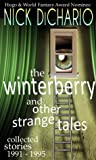 The Winterberry and Other Strange Tales by Nick DiChario