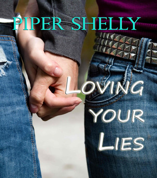 Loving Your Lies