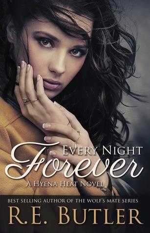 Every Night Forever (Hyena Heat, #1)