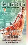My Notorious Gentleman by Gaelen Foley