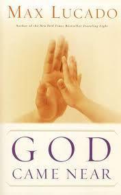 God Came Near - Max Lucado