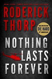 Nothing Lasts Forever (Die Hard, #1)