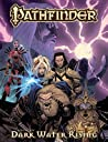 Pathfinder Volume 1: Dark Waters Rising