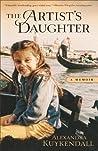 The Artist's Daughter: A Memoir
