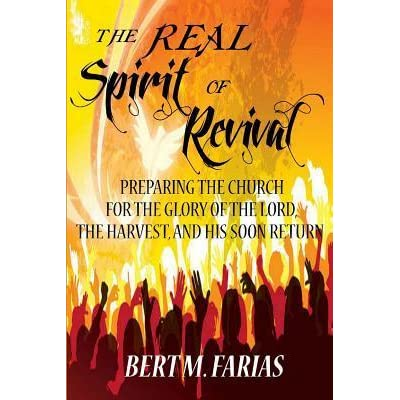 The Real Spirit of Revival: Preparing the Church for the