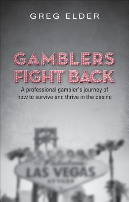 Gamblers Fight Back: A Professional Gambler's Journey of How to