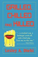 Grilled, Chilled and Killed