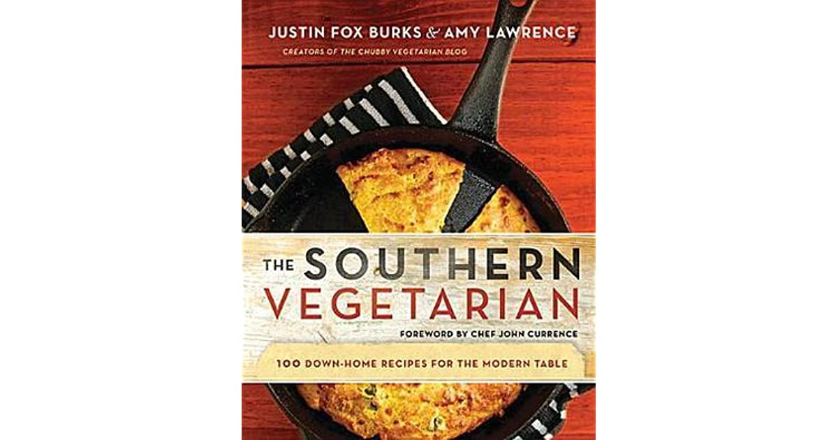 The southern vegetarian cookbook 100 down home recipes for the the southern vegetarian cookbook 100 down home recipes for the modern table by justin fox burks forumfinder Gallery