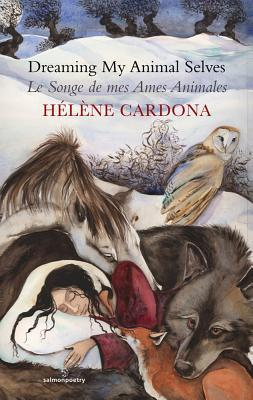 Dreaming My Animal Selves/Le Songe de Mes Ames Animales by Helene Cardona