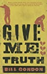 Give Me Truth by Bill Condon