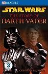 Star Wars: The Story of Darth Vader