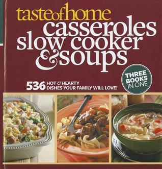 Taste of Home Casseroles, Slow Cooker & Soups