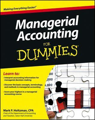 Managerial Accounting For Dummies - Holtzman, Mark
