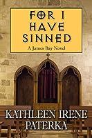 For I Have Sinned (James Bay Novel, #4)