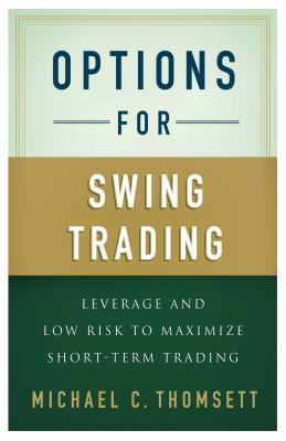Options for Swing Trading Leverage and Low Risk to Maximize Short-Term Trading