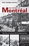 The History of Montreal: The Story of a Great North American City