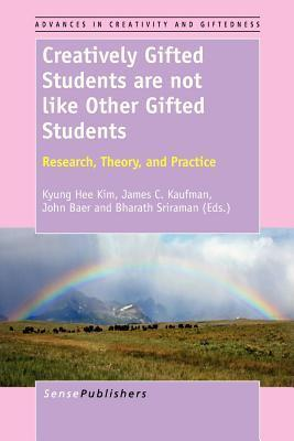 Creatively Gifted Students are not like Other Gifted Students  Research, Th