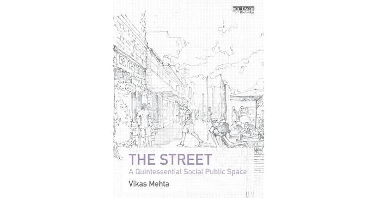 The Street: A Quintessential Social Public Space