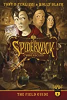 The Field Guide (The Spiderwick Chronicles #1)