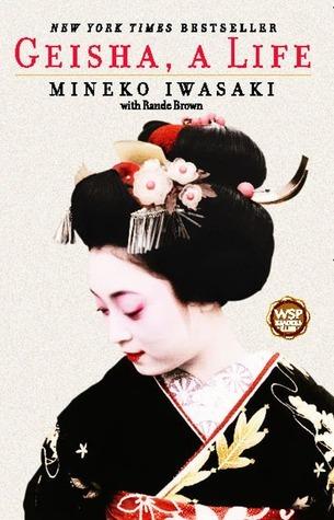 Geisha  A Life - Mineko Iwasaki