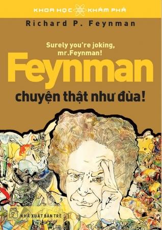 Feynman chuyện thật như đùa! by Richard P. Feynman